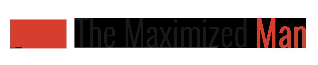 The Maximized Man